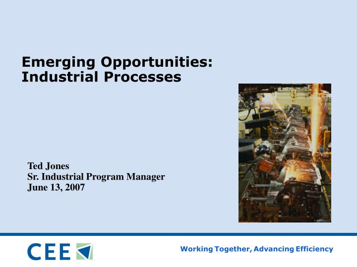 Emerging opportunities industrial processes l.jpg
