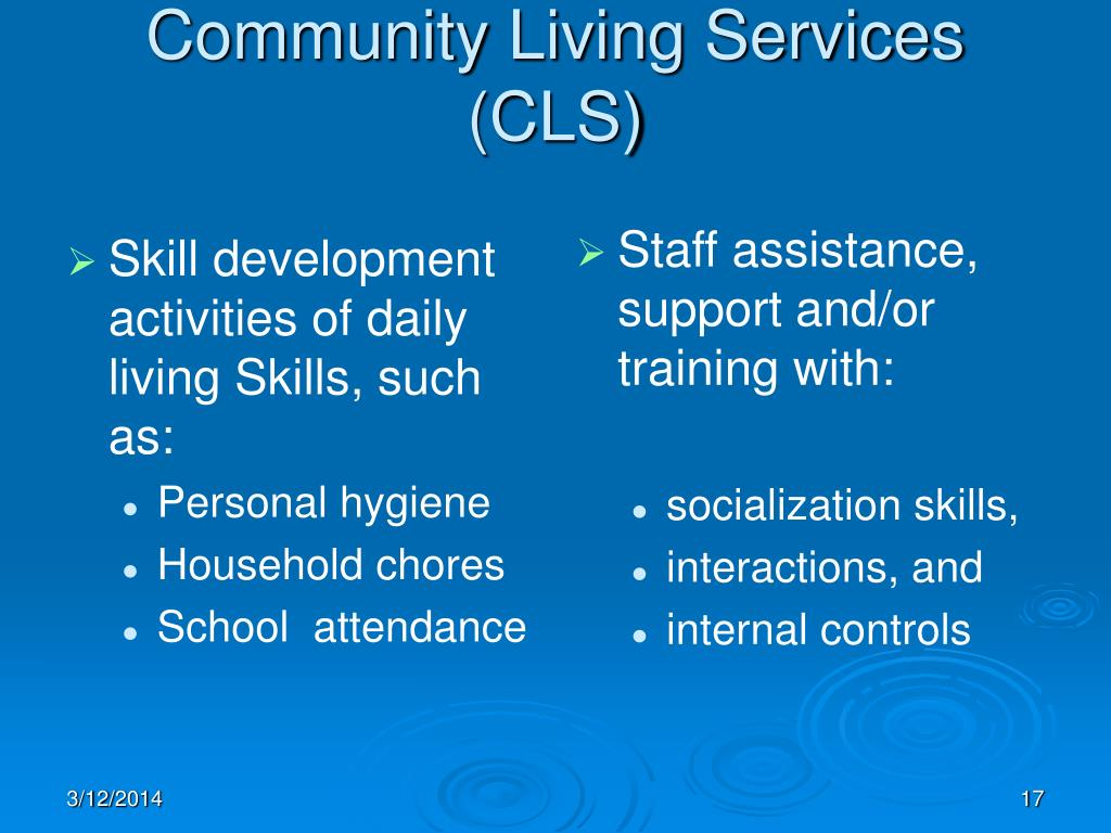 Skill development  activities of daily living Skills, such as: