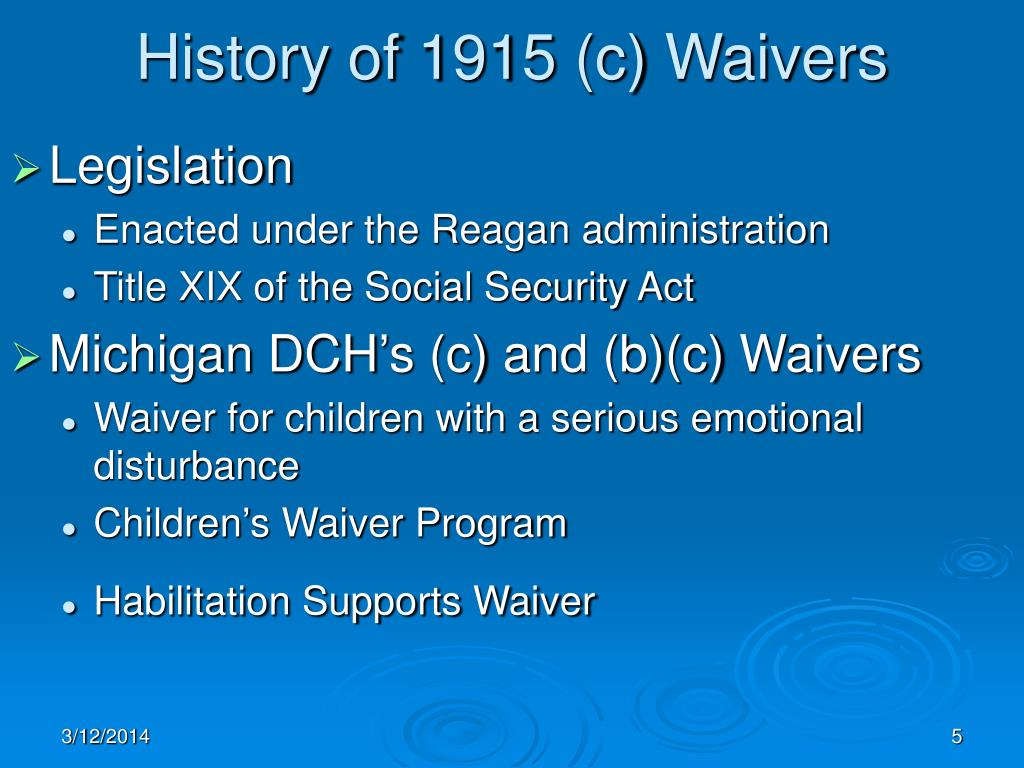 History of 1915 (c) Waivers