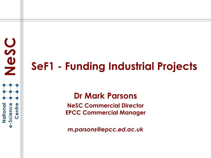 Sef1 funding industrial projects