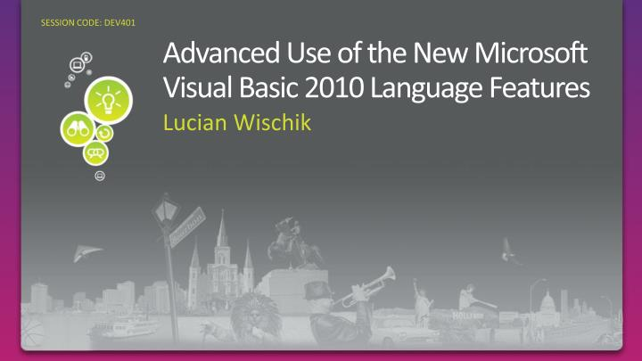 Advanced use of the new microsoft visual basic 2010 language features l.jpg