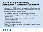 cee s c i high efficiency distribution transformer initiative