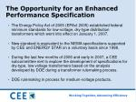 the opportunity for an enhanced performance specification