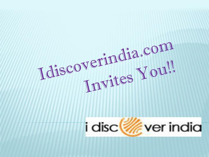 Idiscoverindia com invites you