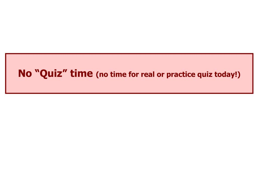 "No ""Quiz"" time"