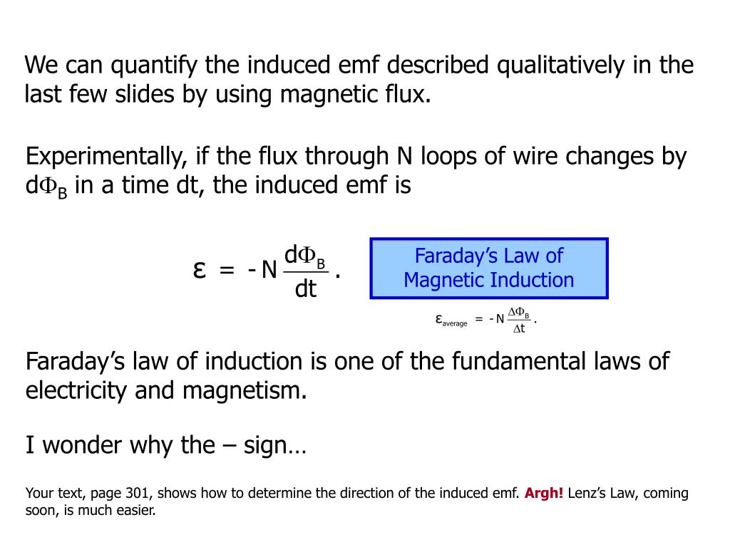 We can quantify the induced emf described qualitatively in the last few slides by using magnetic flux.