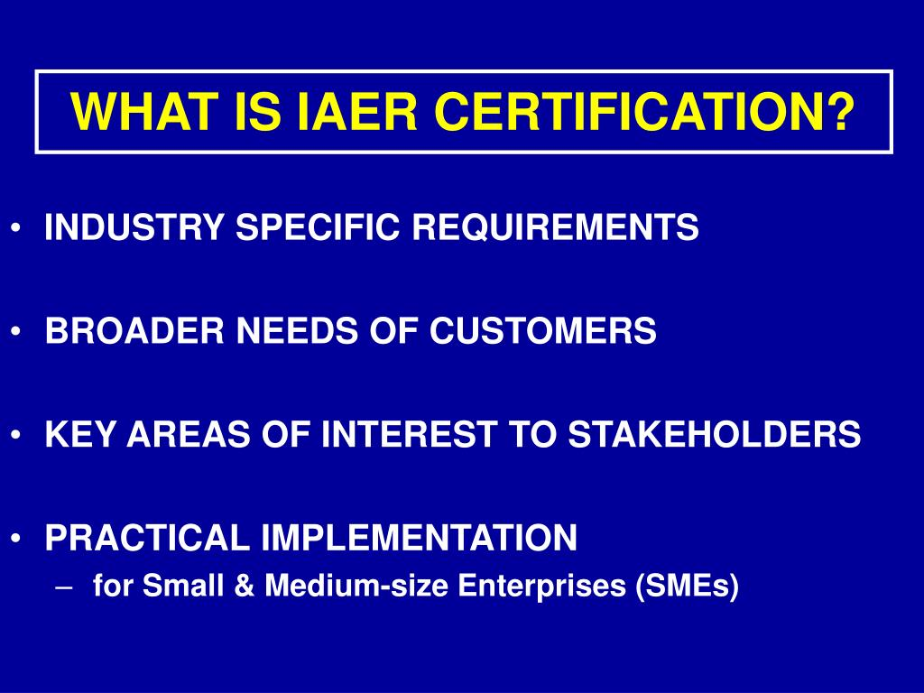 WHAT IS IAER CERTIFICATION?