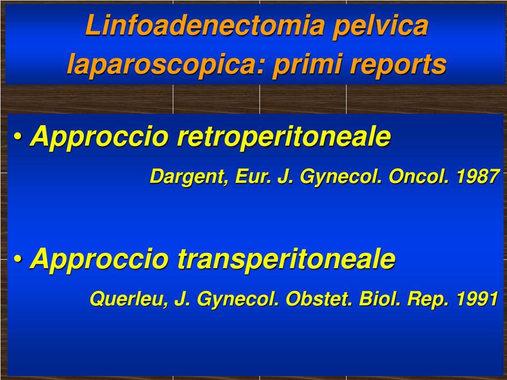 Linfoadenectomia pelvica laparoscopica: primi reports