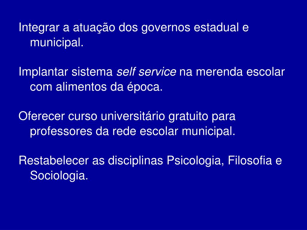 Integrar a atuação dos governos estadual e municipal.