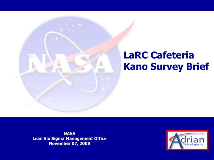 Larc cafeteria kano survey brief