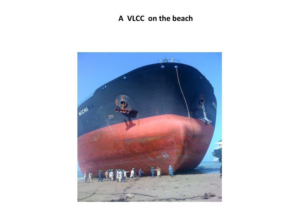 A  VLCC  on the beach