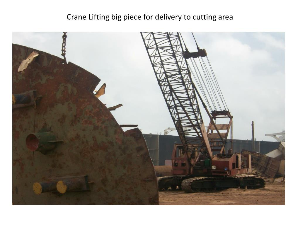 Crane Lifting big piece for delivery to cutting area