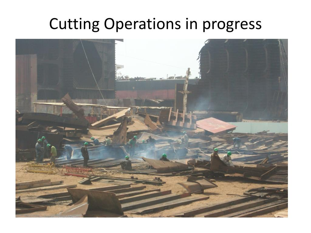 Cutting Operations in progress