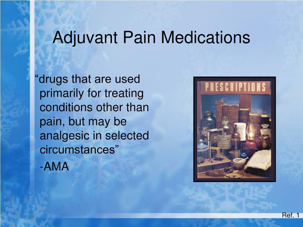 Adjuvant Pain Medications
