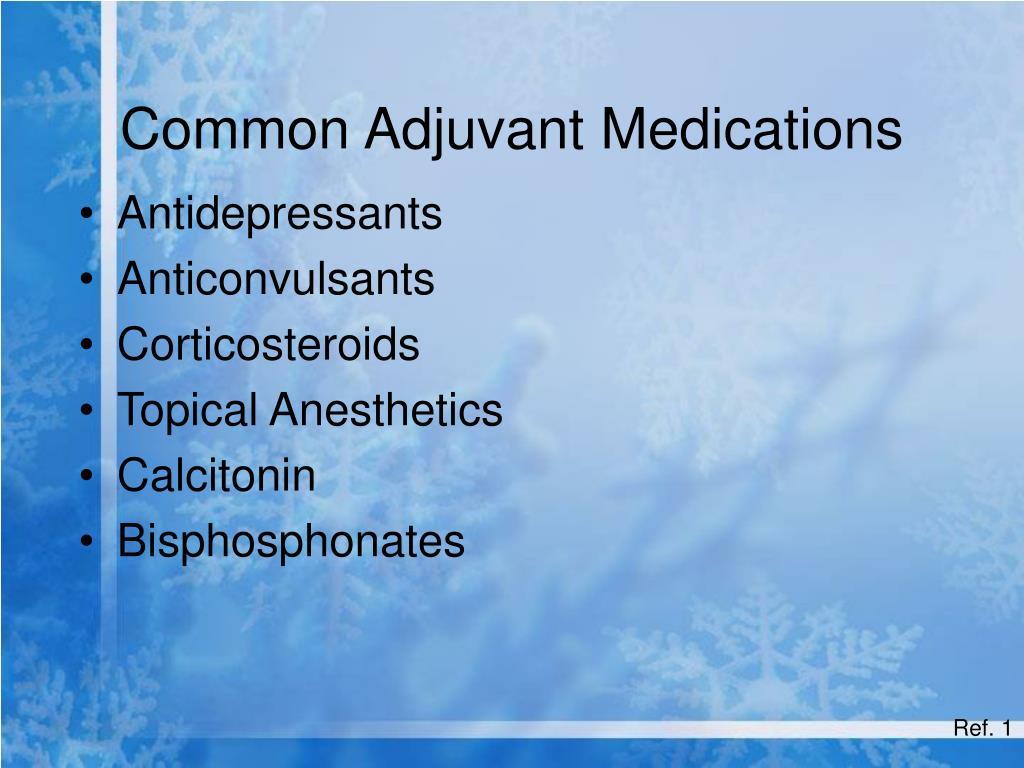 Common Adjuvant Medications