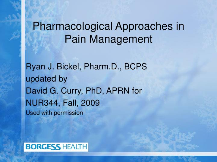 Pharmacological approaches in pain management l.jpg