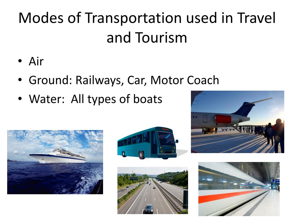 Modes of Transportation used in Travel and Tourism