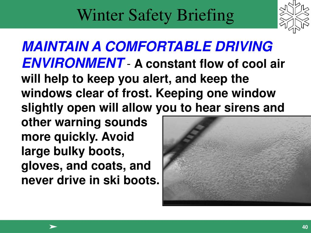 MAINTAIN A COMFORTABLE DRIVING ENVIRONMENT