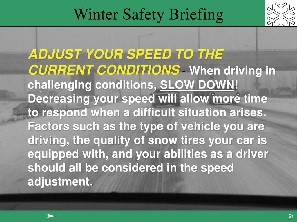 ADJUST YOUR SPEED TO THE CURRENT CONDITIONS