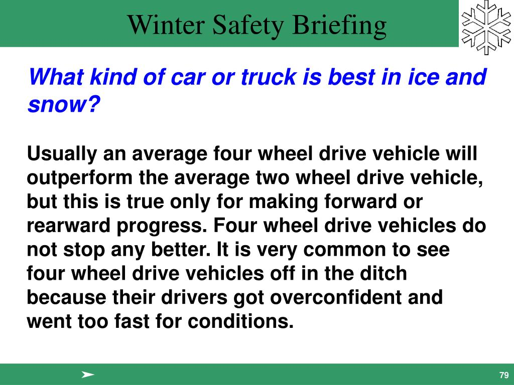 What kind of car or truck is best in ice and snow?