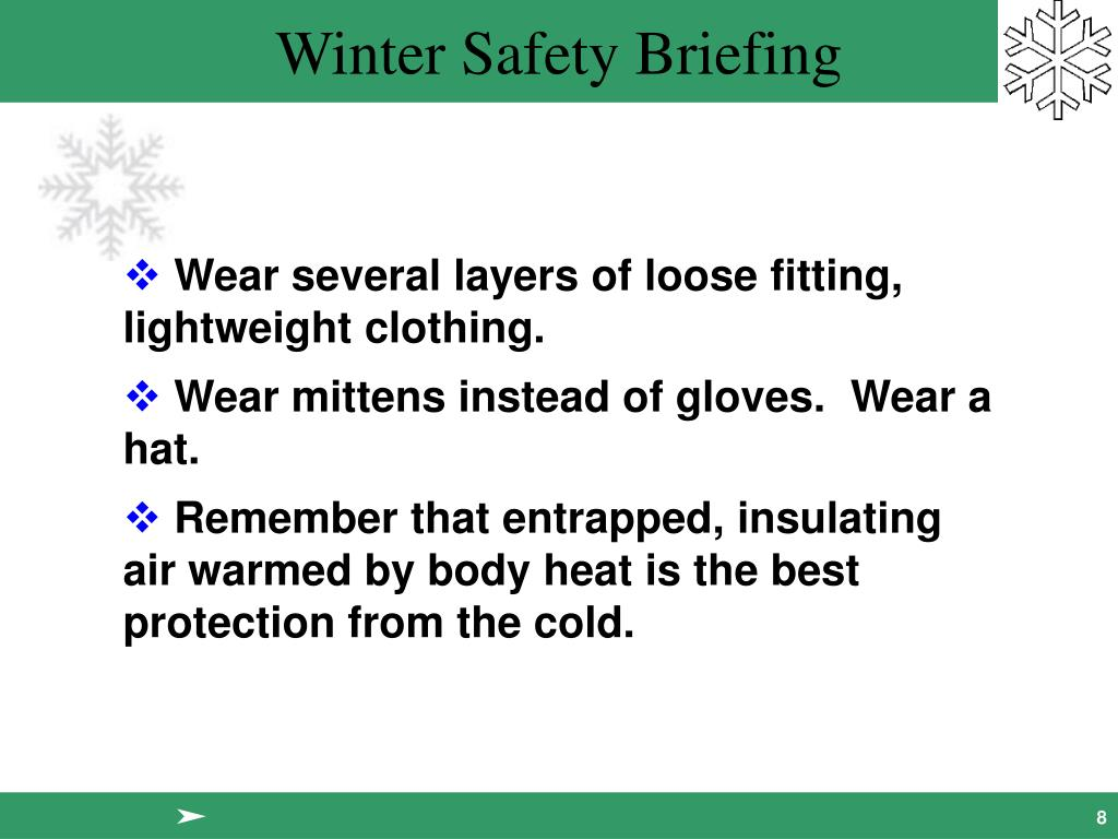 Wear several layers of loose fitting, lightweight clothing.