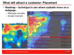 what will attract a customer placement