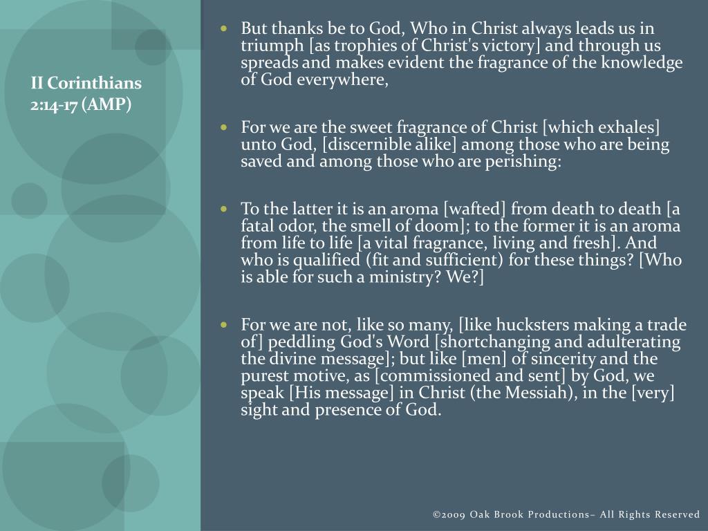 II Corinthians 2:14-17 (AMP)