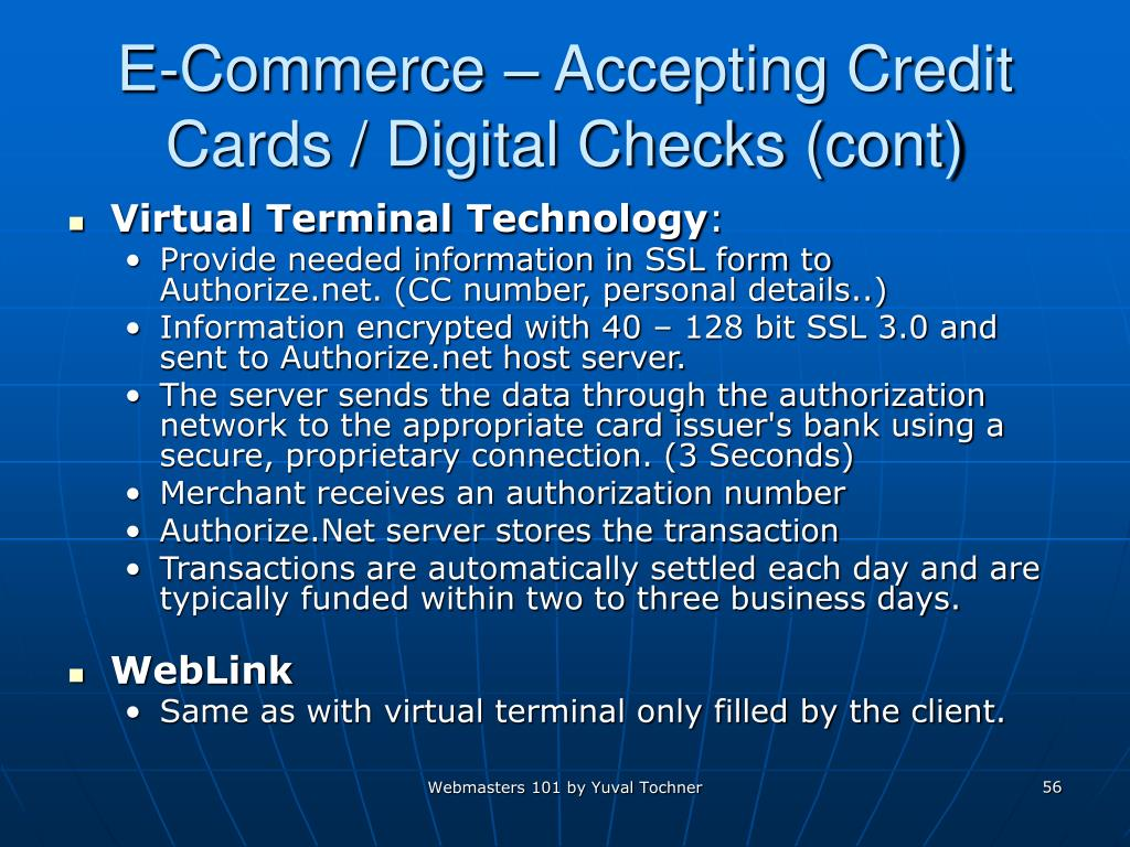 E-Commerce – Accepting Credit Cards / Digital Checks (cont)