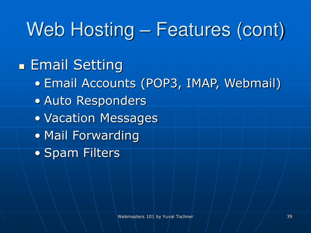 Web Hosting – Features (cont)