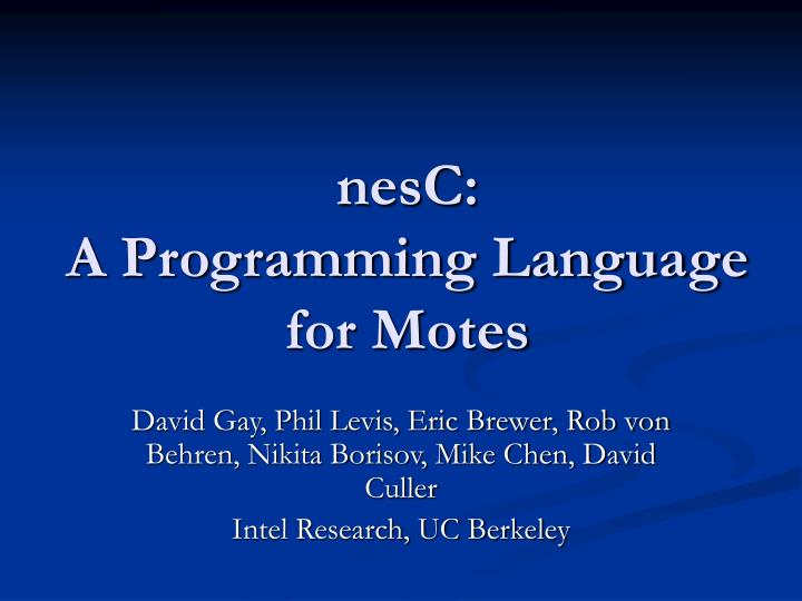 Nesc a programming language for motes l.jpg