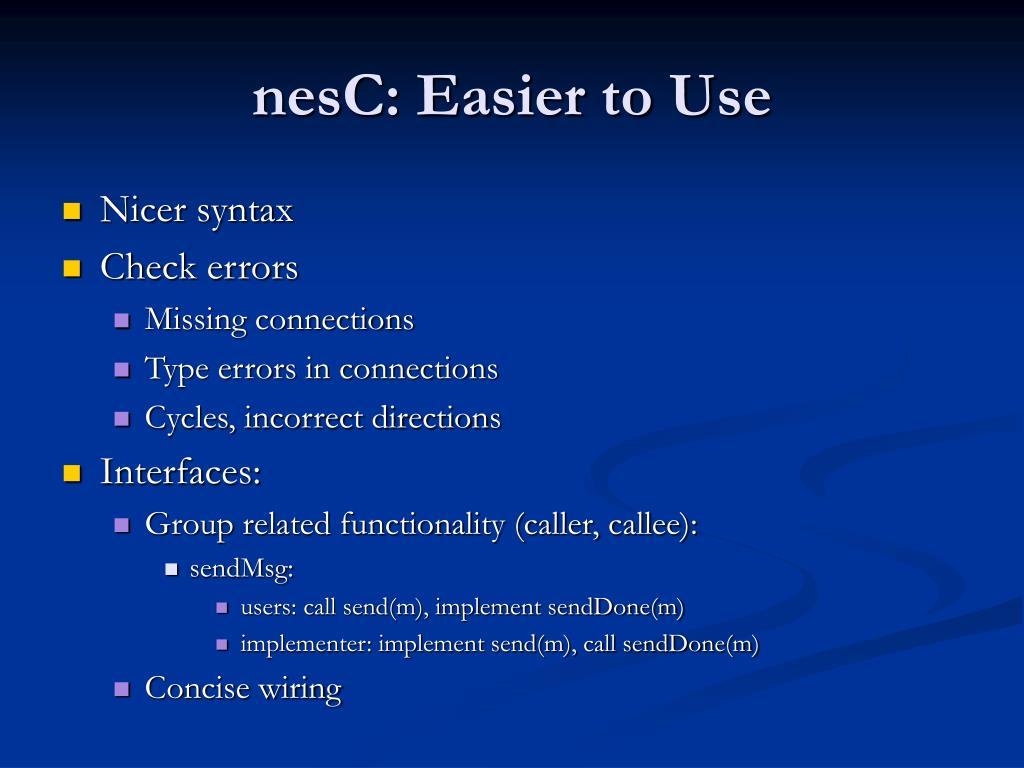 nesC: Easier to Use