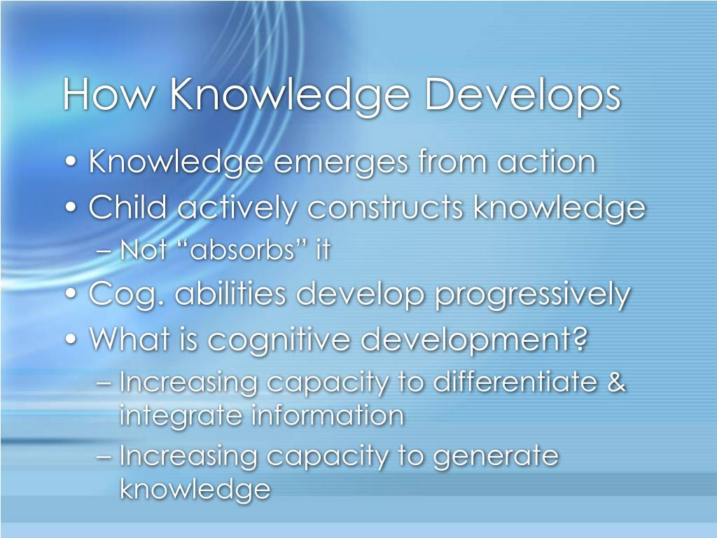 How Knowledge Develops