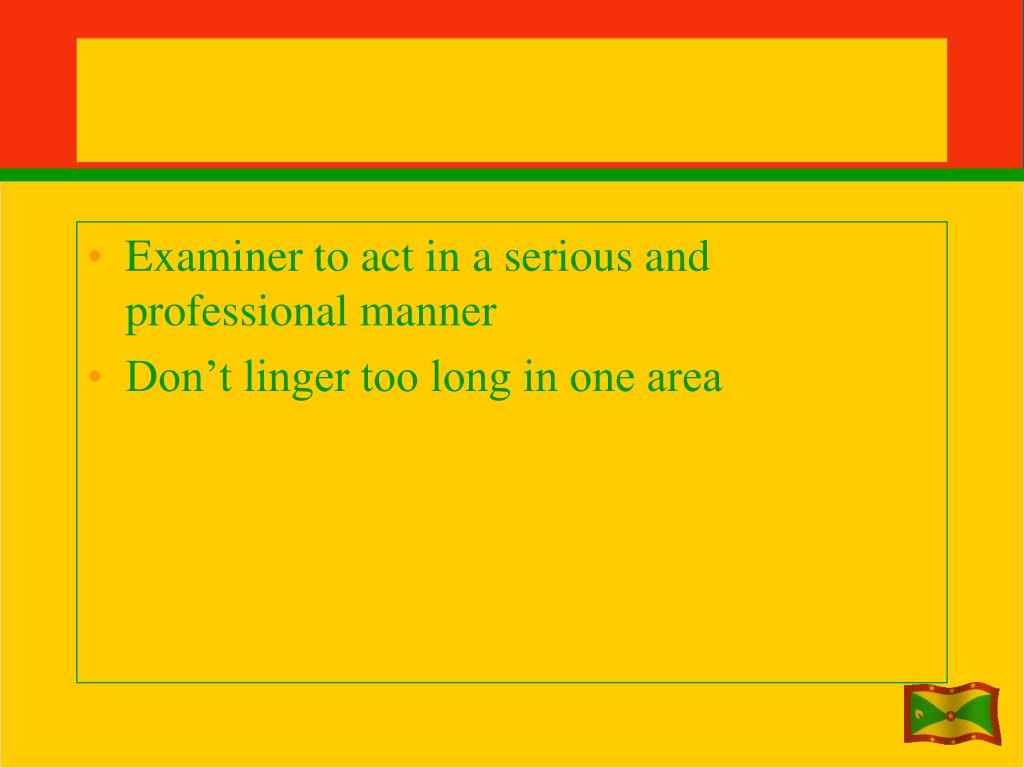 Examiner to act in a serious and professional manner