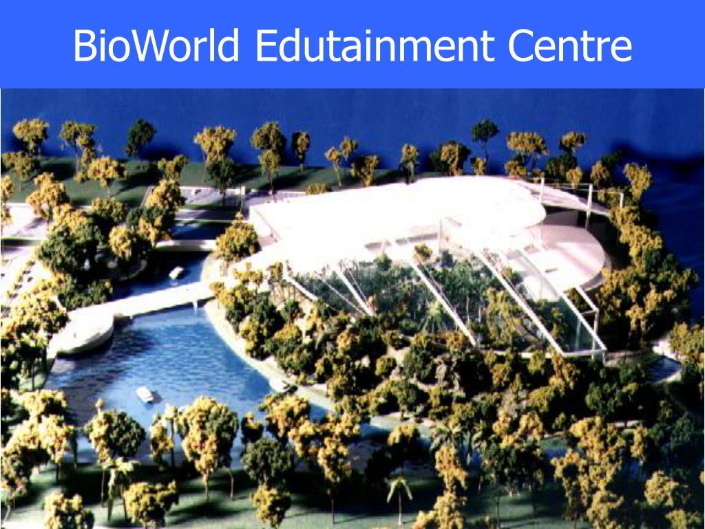 BioWorld Edutainment Centre