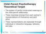 child parent psychotherapy theoretical target
