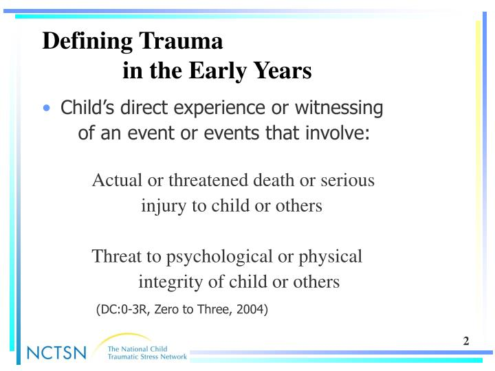 Defining trauma in the early years l.jpg