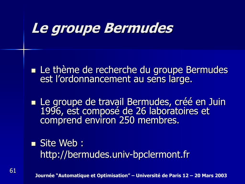 Le groupe Bermudes