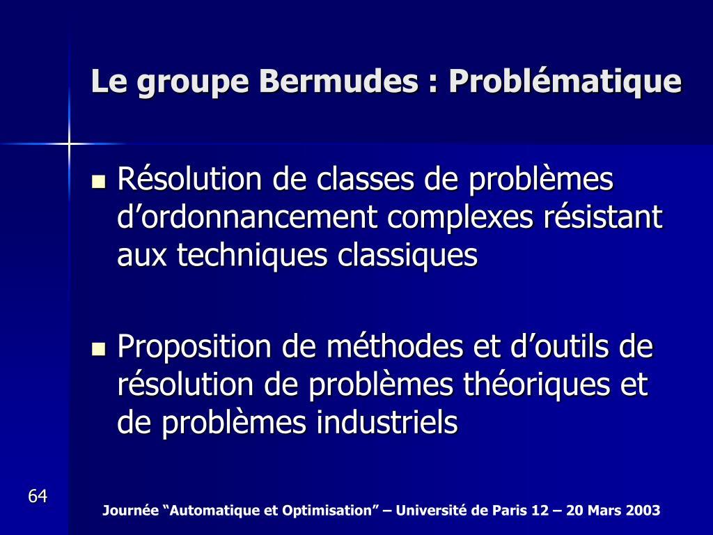 Le groupe Bermudes : Problématique