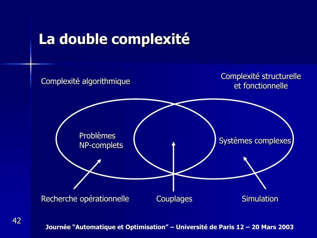 La double complexité