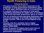 health financing in india characteristics