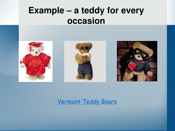 Example – a teddy for every occasion