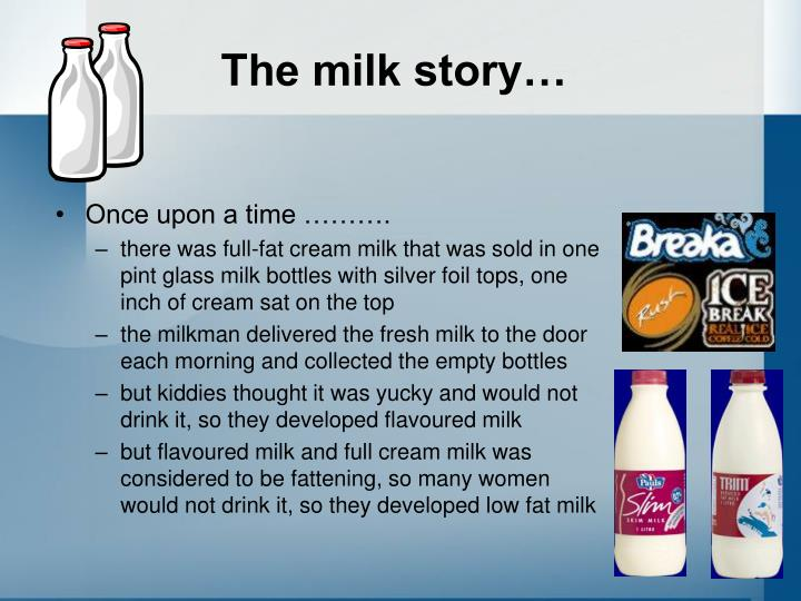 The milk story…
