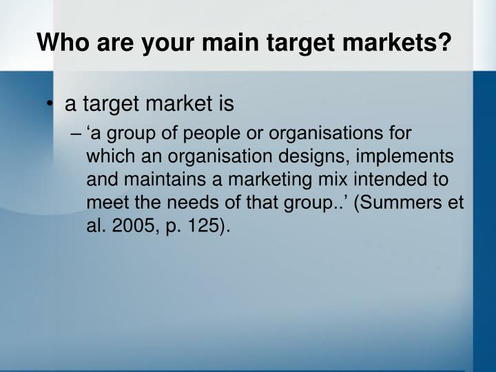 Who are your main target markets?