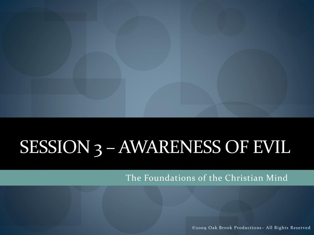 Session 3 – Awareness of Evil