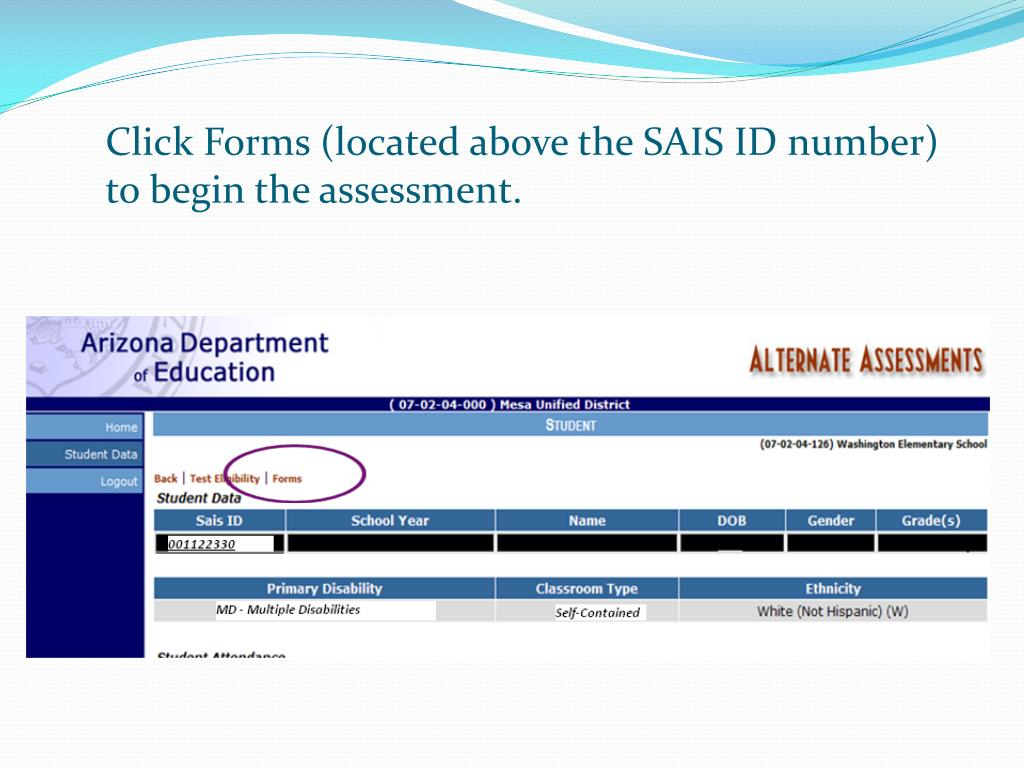 Click Forms (located above the SAIS ID number) to begin the assessment.