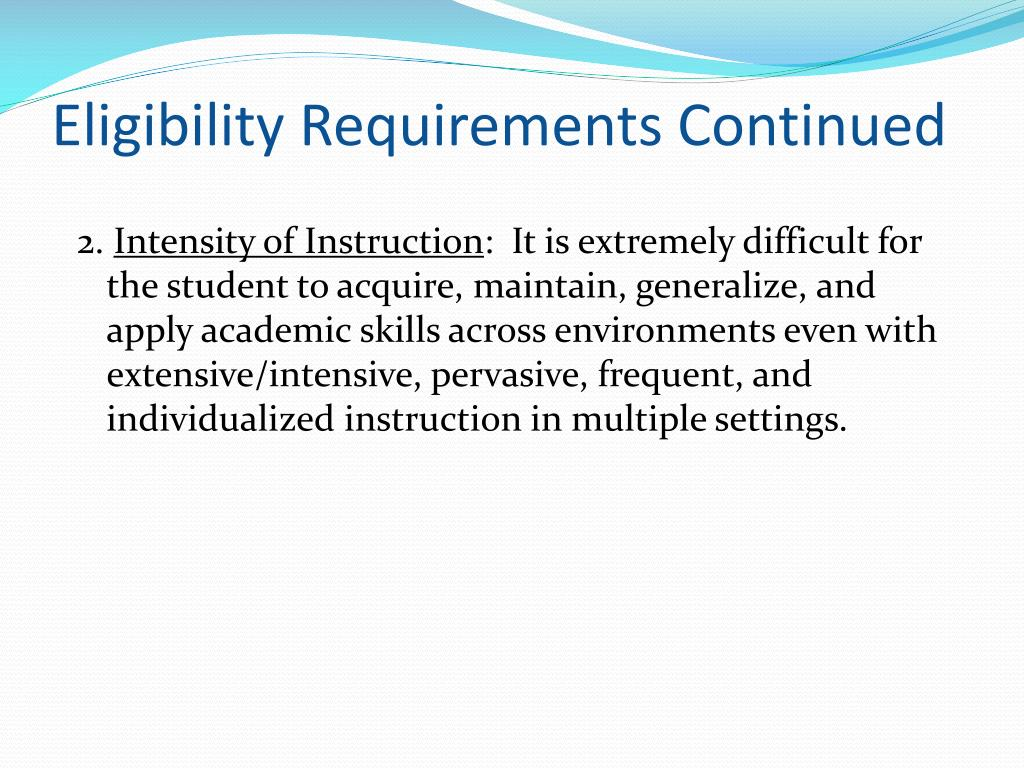 Eligibility Requirements Continued