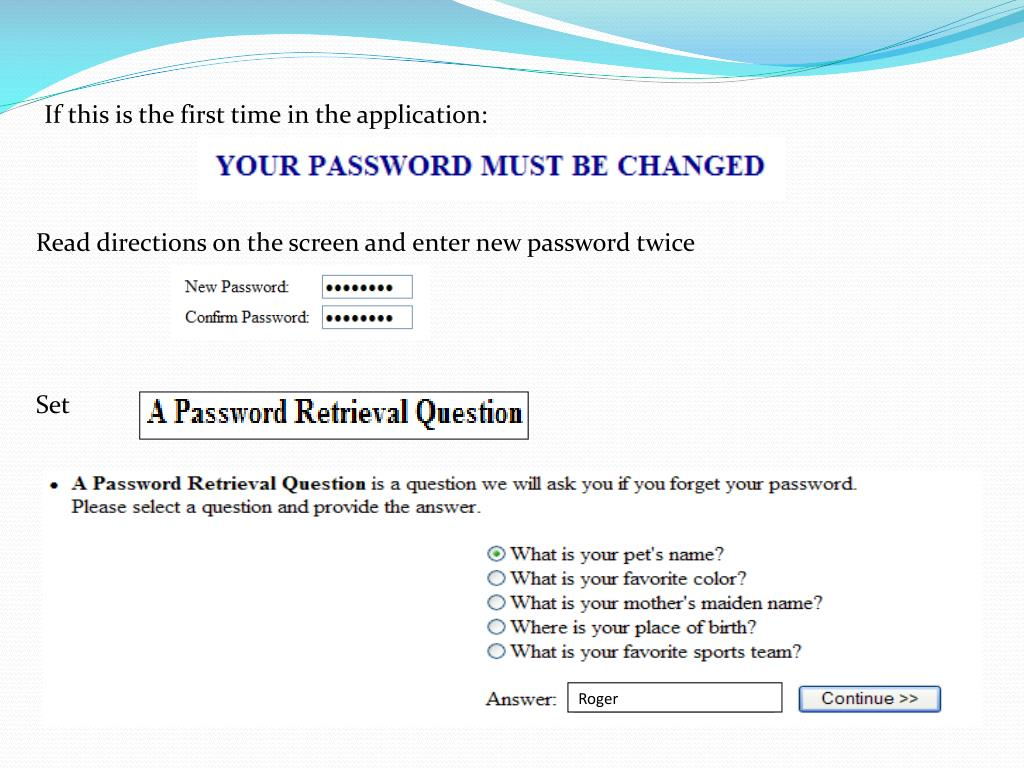 Read directions on the screen and enter new password twice