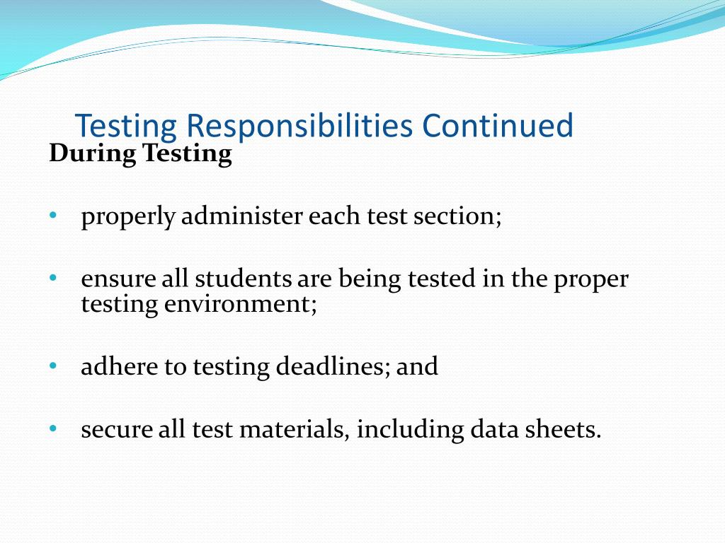 Testing Responsibilities Continued