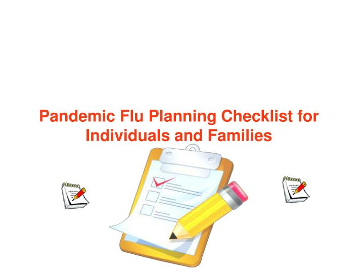 Pandemic Flu Planning Checklist for Individuals and Families