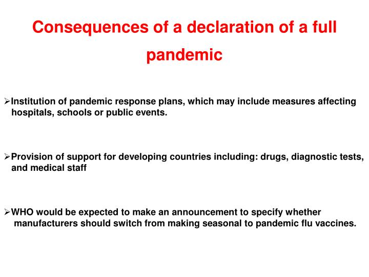 Consequences of a declaration of a full pandemic
